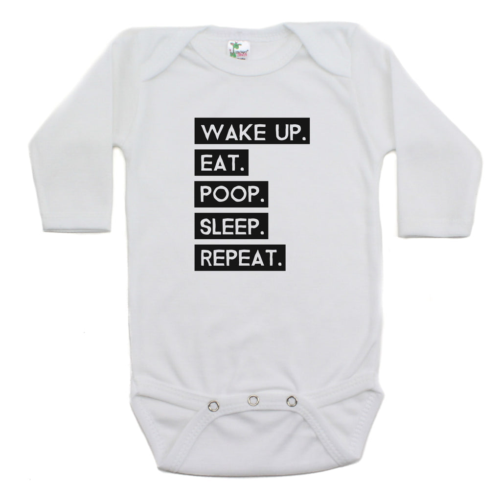 Wake Up Eat Poop Sleep Repeat Long Sleeve Bodysuit