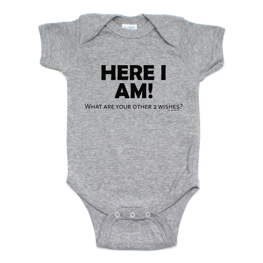 Here I Am What Are Your Other 2 wishes Short Sleeve Bodysuit