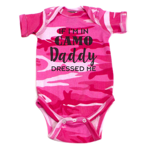 Father's Day If I'm In Camo Daddy Dressed Me Short Sleeve Infant Bodysuit