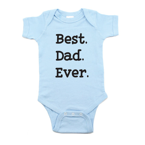 Father's Day Best Dad Ever Short Sleeve Infant Bodysuit