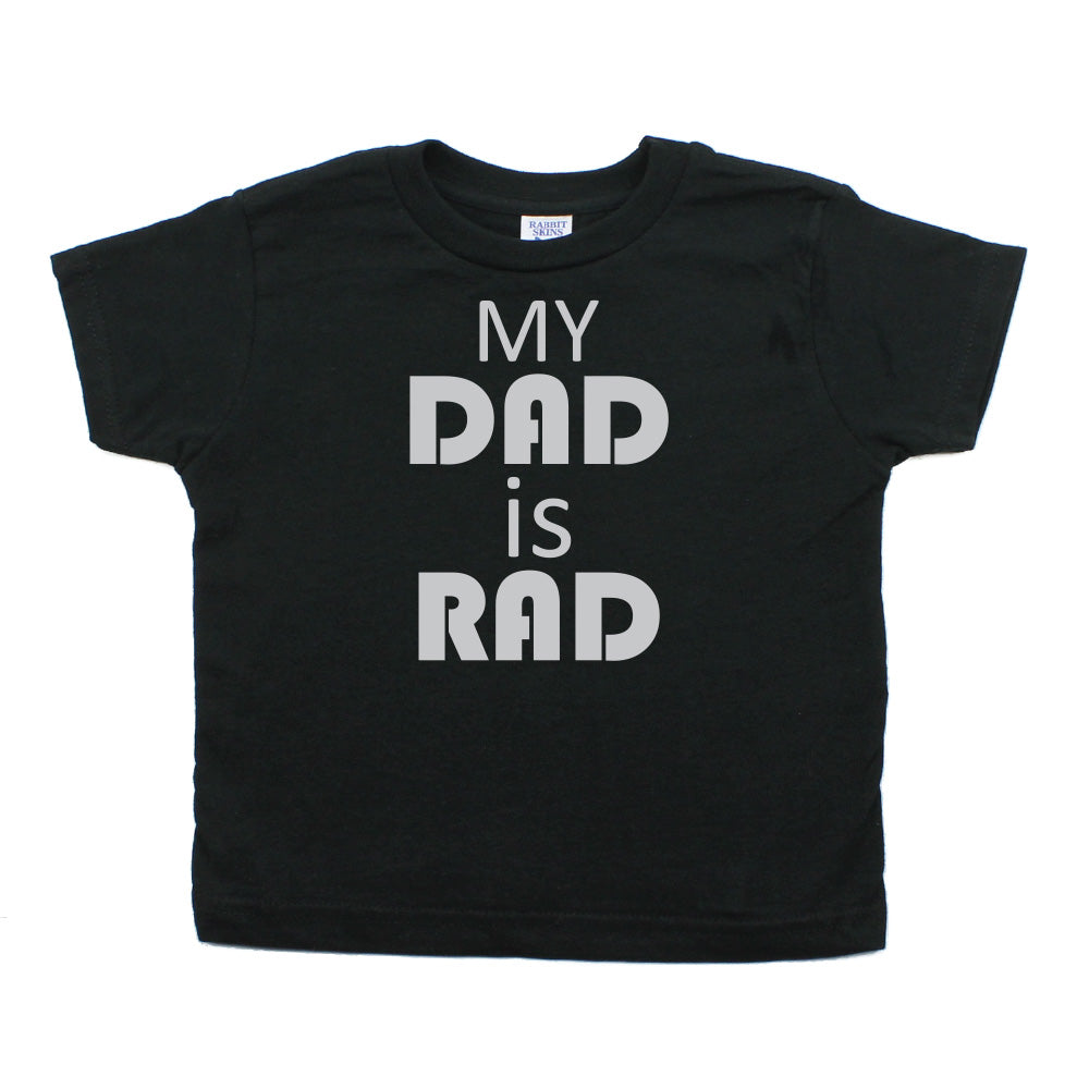 Father's Day My Dad Is Rad Toddler Short Sleeve T-Shirt