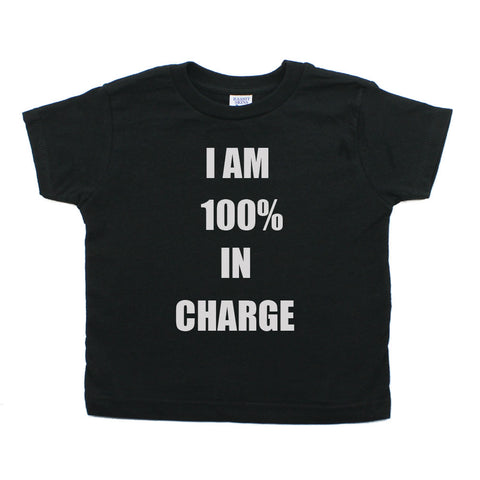 I'm 100% In Charge Toddler Short Sleeve T-Shirt