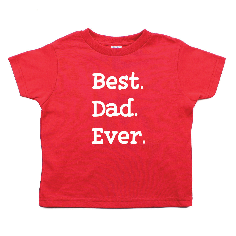 a9915d76 Father's Day Best Dad Ever Toddler Short Sleeve T-Shirt – Crazy Baby ...