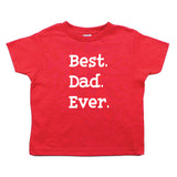 Father's Day Best Dad Ever Toddler Short Sleeve T-Shirt