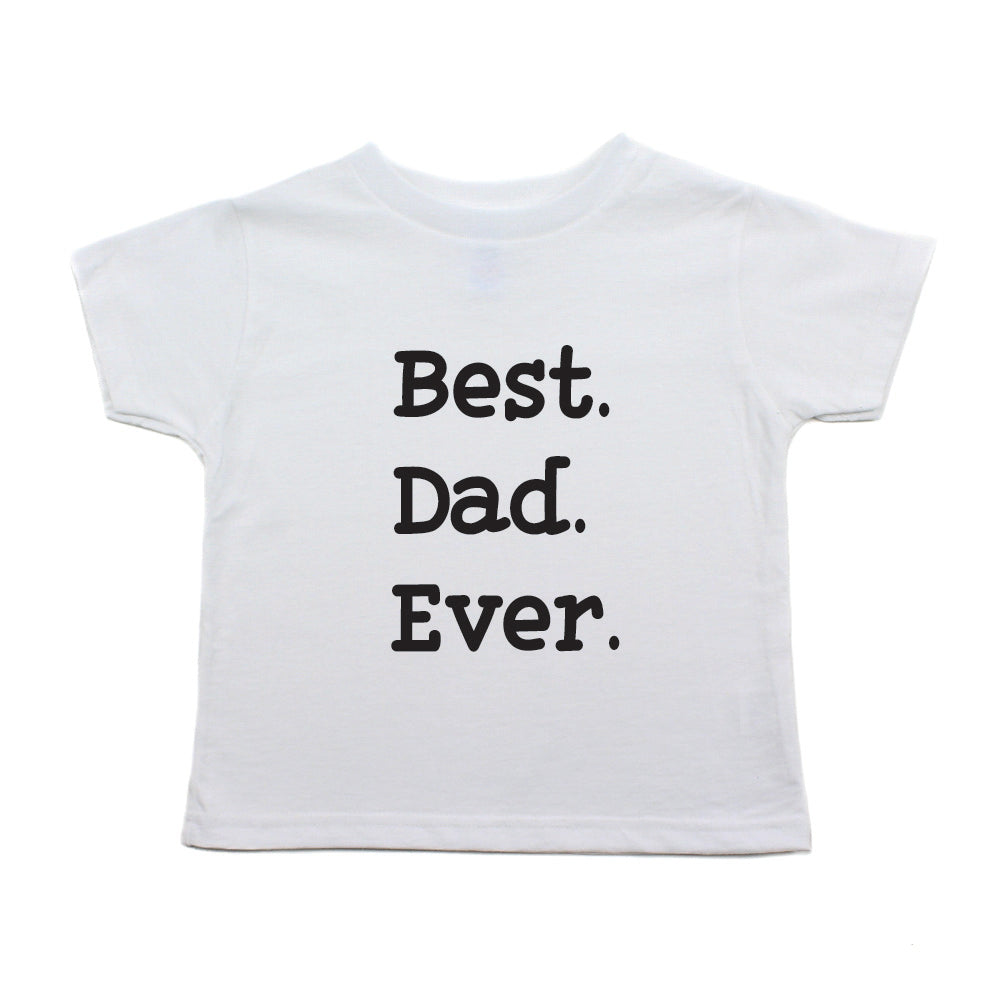 073b71c5 Father's Day Best Dad Ever Toddler Short Sleeve T-Shirt – Crazy Baby ...