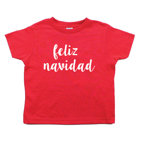 Christmas Feliz Navidad Short Sleeve Toddler T-Shirt