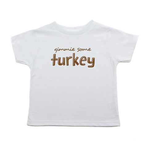 Thanksgiving Gimmie Some Turkey Toddler Short Sleeve T-Shirt