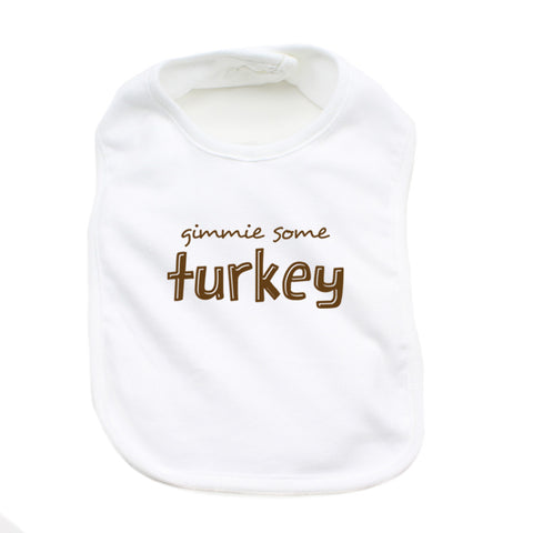Thanksgiving Gimmie Some Turkey Soft Cotton Infant Bib