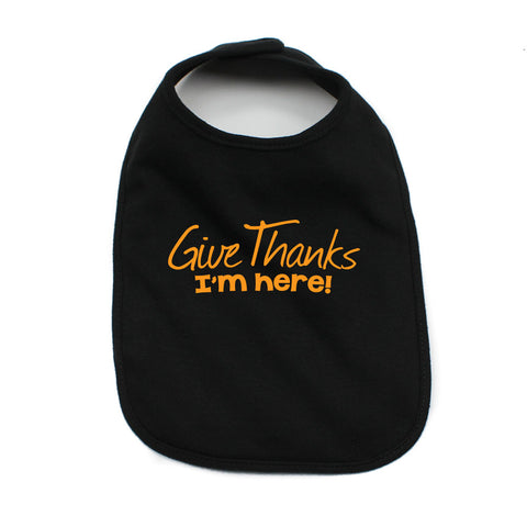 Thanksgiving Give Thanks I'm Here Soft Cotton Infant Bib