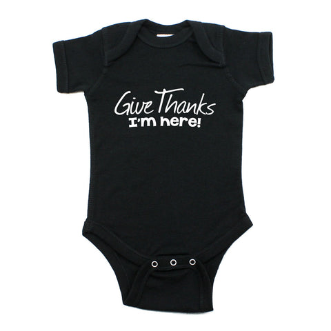 Thanksgiving Give Thanks I'm Here Short Sleeve Infant Bodysuit