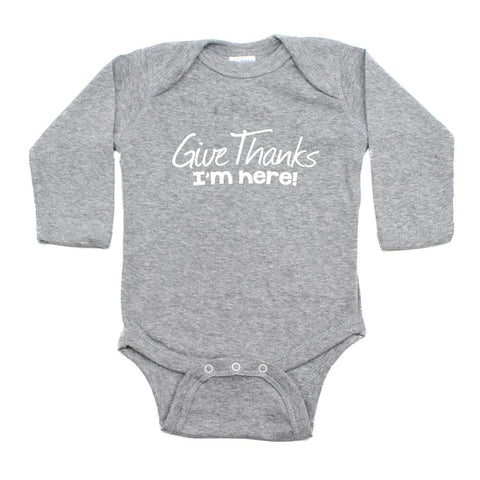 Thanksgiving Give Thanks I'm Here Long Sleeve Baby Infant Bodysuit