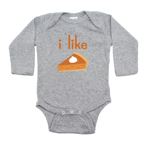 Thanksgiving I Like Pie Long Sleeve Baby Infant Bodysuit