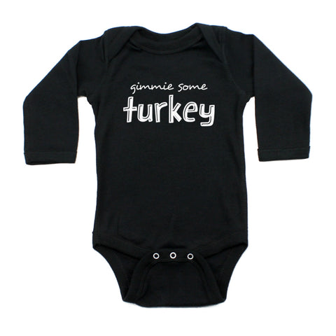 Thanksgiving Gimmie Some Turkey Long Sleeve Infant Bodysuit