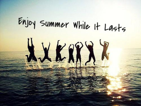 Enjoy Summer While It Lasts