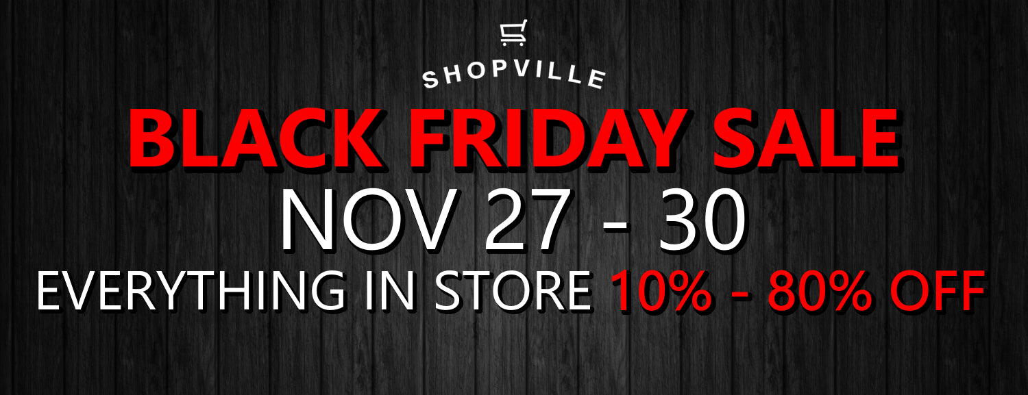 Our biggest sale of the year! Enjoy 10% off storewide, including the already Hot Deals in the Shopville Black Friday Collection! What are you waiting for? Shop Now!