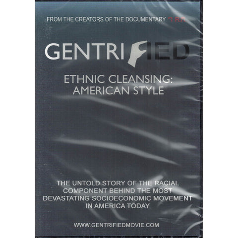 Gentrified: Ethnic Cleansing American Style [DVD]