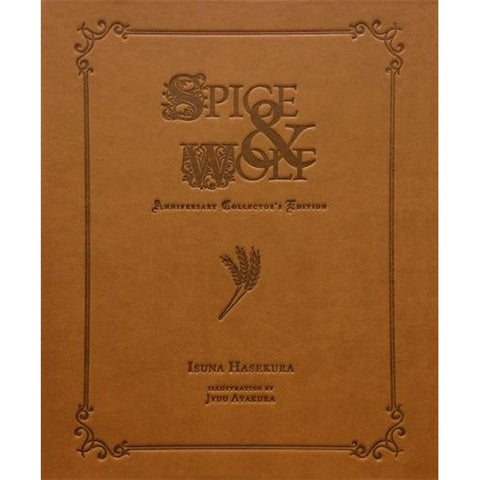 Spice and Wolf Anniversary Collector's Edition [Hardcover Book]
