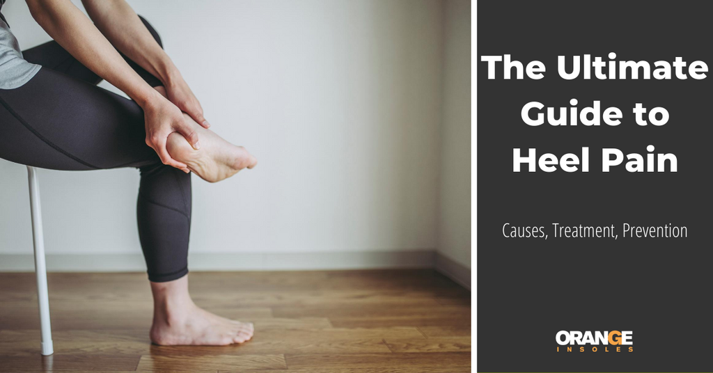 The Ultimate Guide to Heel Pain