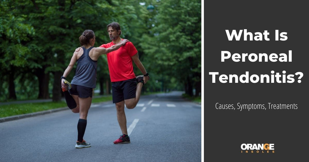 What is Peroneal Tendonitis? Causes, Symptoms, Treatments.