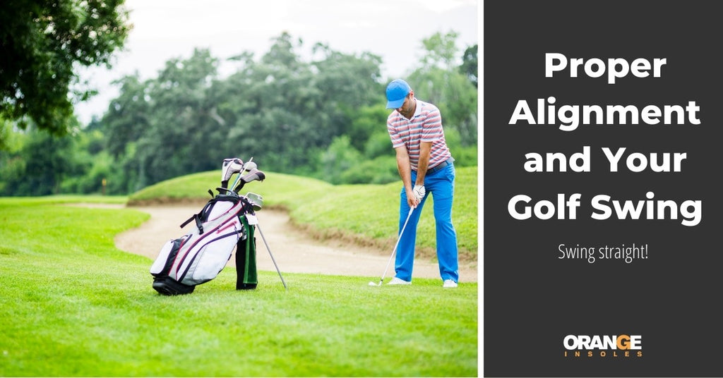 Proper Body Alignment & Your Golf Swing