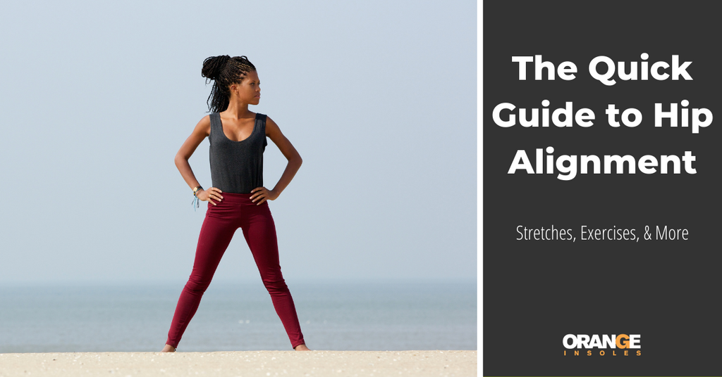 The Quick Guide to Hip Alignment