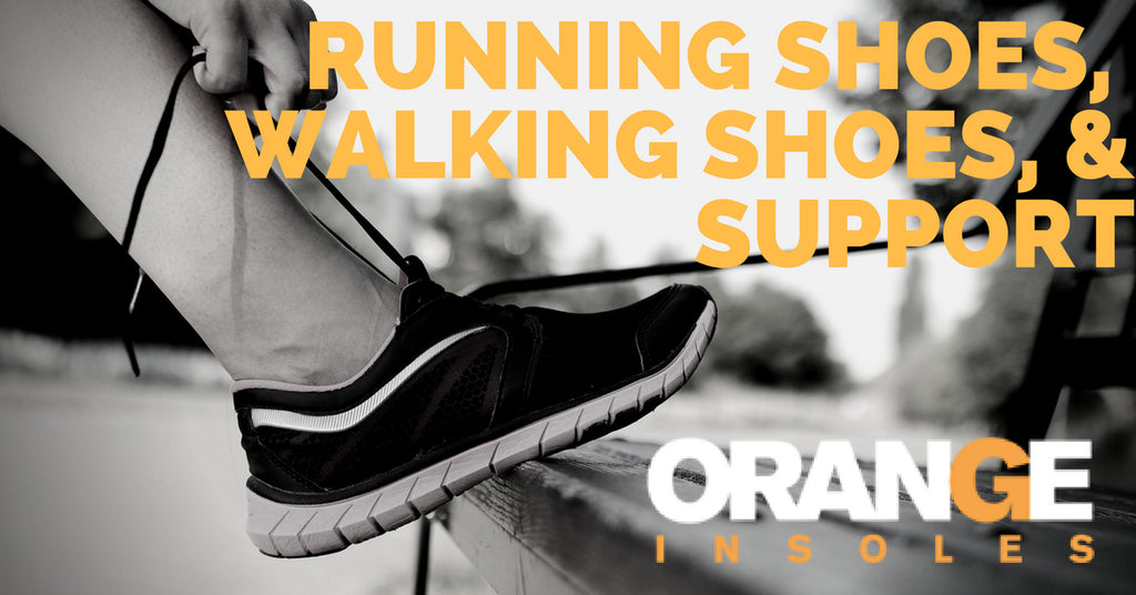 Running Shoes, Walking Shoes, And Support