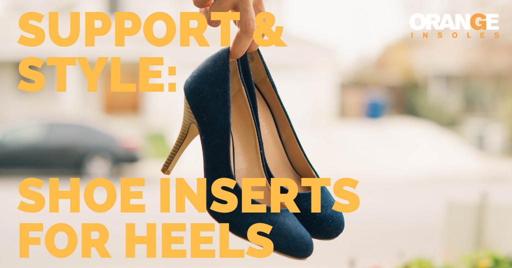 Support & Style: Shoe Inserts For Heels