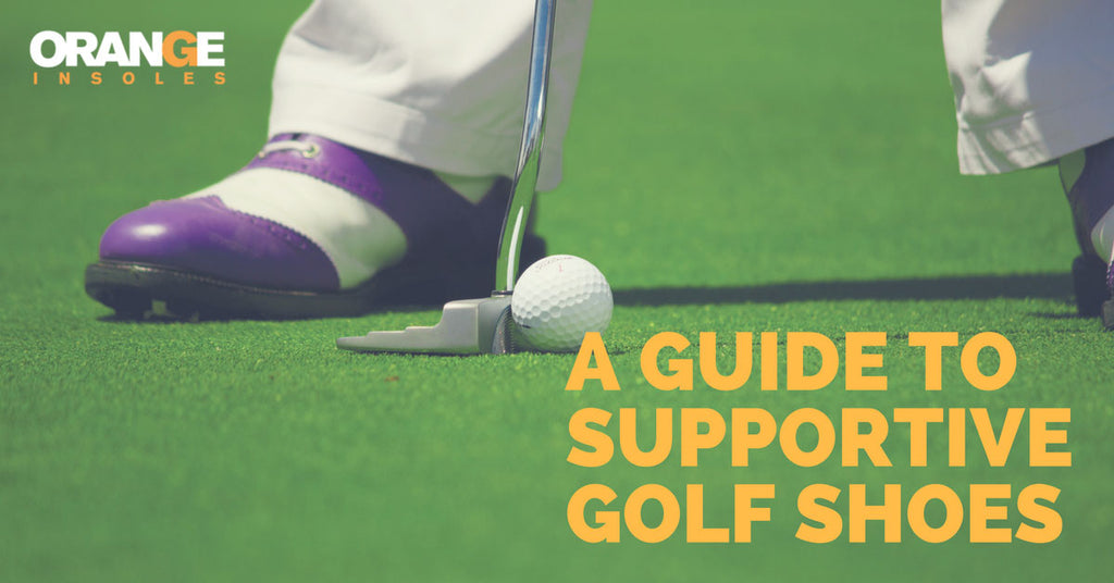A Guide To The Most Supportive Golf Shoes
