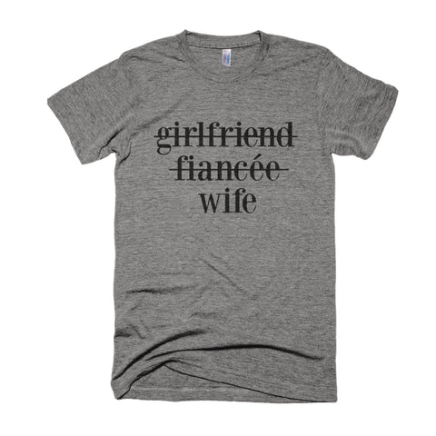 GIRLFRIEND, FIANCEE, WIFE T-SHIRT