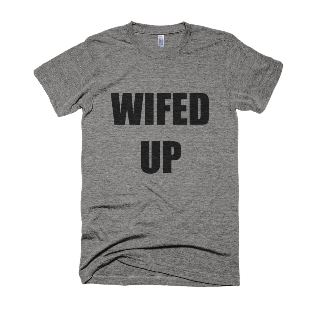 WIFED UP-ENGAGEMENT/MARRIAGE T-SHIRT