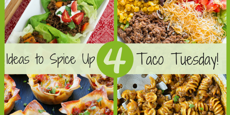Spice Up Your Taco Tuesday with These 4 Ideas