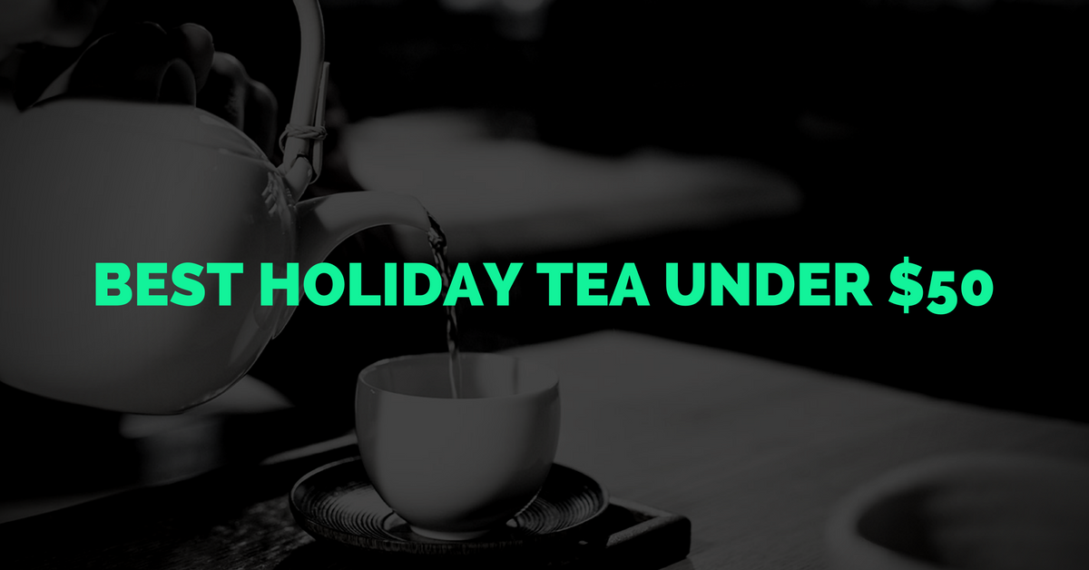 Best Holiday Tea Bundle Under $50 (+ Gift wrapping)