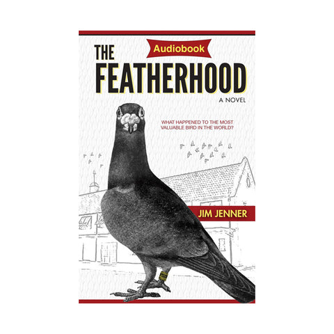 The Featherhood Audiobook (Digital Download) - racing pigeon care keeping films