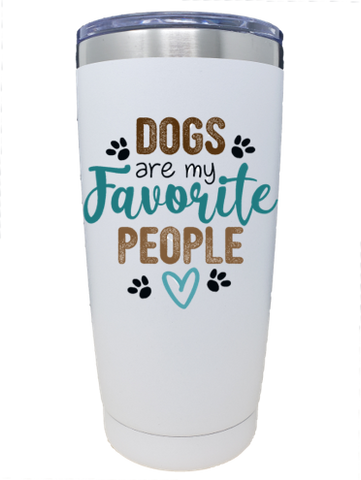 SS 20 oz. Tumbler - Dogs Are My Favorite People