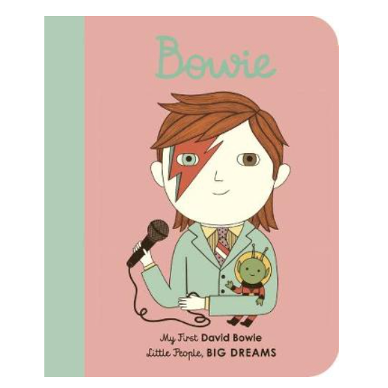 My First David Bowie - Little People, Big Dreams 26 - Board Book