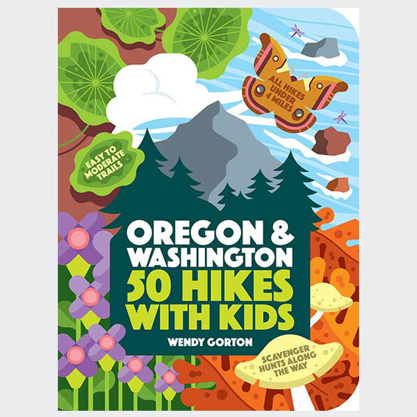 50 Hikes with Kids: Oregon & Washington