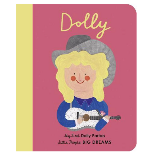 "My First Dolly Parton - ""Little People, Big Dreams"" - Board Book"