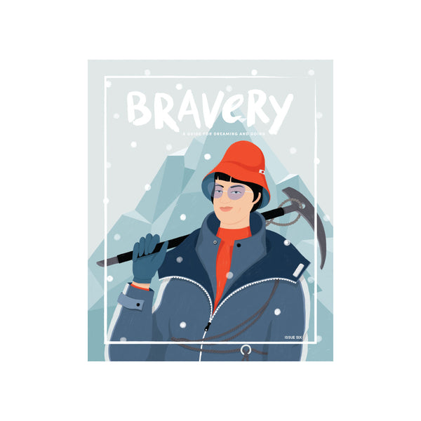 Bravery Magazine | Issue #6