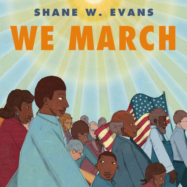 We March <br> by Shane W. Evans