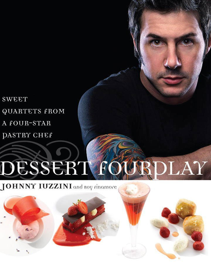 Dessert FourPlay: Sweet Quartets from a Four-Star Pastry Chef (Signed Copy)