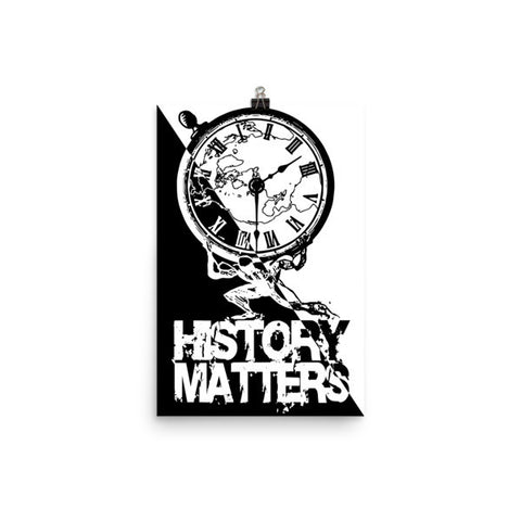 "POSTER: ""History Matters"" with History Atlas graphic in B&W diagonal ying-yang style. - ExpressLiberty.com - Products for Libertarians, Conservatives, Patriots, and Objectivists."