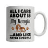 Limited Edition - All I care about is my Beagle and Like Maybe 3 People - DogCore.com