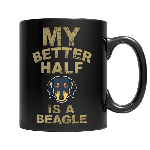Limited Edition - My Better Half is a Beagle - DogCore.com