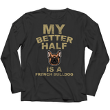 Limited Edition - My Better Half is a French Bulldog - DogCore.com