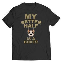 Limited Edition - My Better Half is a Boxer - DogCore.com