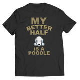 Limited Edition -  My Better Half is a Poodle - DogCore.com