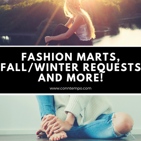 Fashion Marts, Fall/Winter Requests and More!