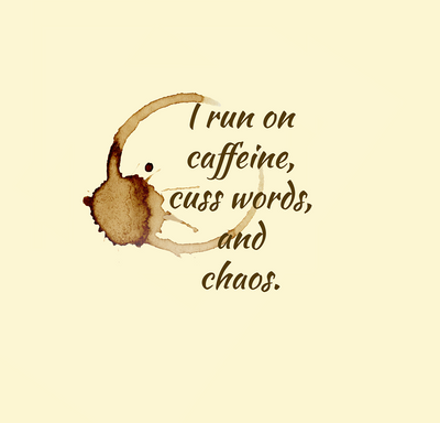 I Run on Caffeine, Cuss Words, and Chaos Panel - ON SALE!