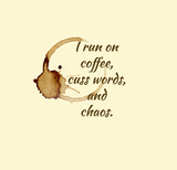 I Run on Coffee, Cuss Words, and Chaos Panel - ON SALE!