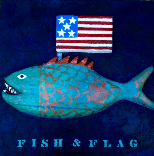Fish and Flag 12 x 12 sold at exhibition